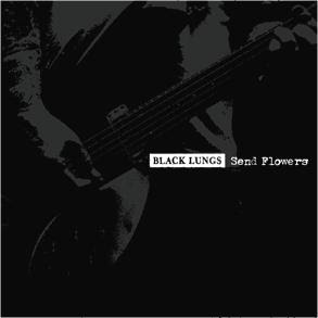 Black Lungs - Send Flowers