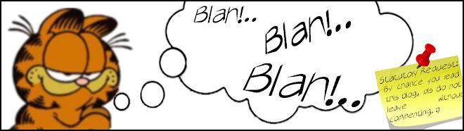 Blah!...Blah!...Blah!....