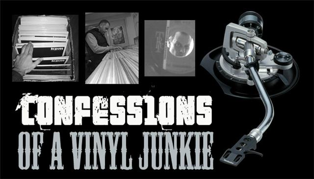 Confessions of a vinyl junkie