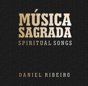 Daniel Ribeiro - Música Sagrada - Black Spiritual Songs (2008)