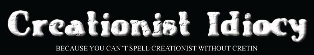 Creationist Idiocy