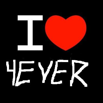 I LOVE 4EVER
