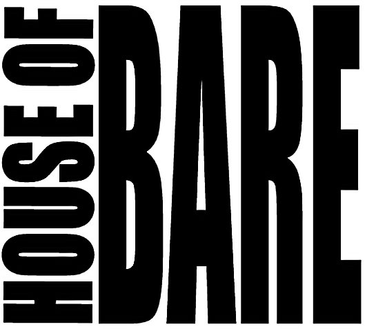 HOUSE OF BARE