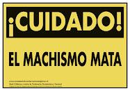 CUIDADO EL MACHISMO MATA