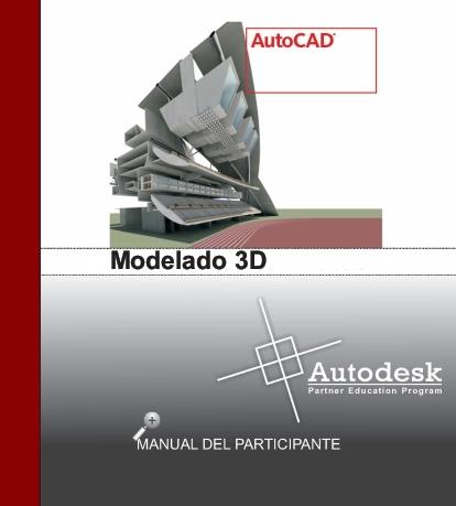 inform tica manual autocad 2010 modulo 3 modelamiento 3d rh chilecomparte cl manual de autocad civil 3d en pdf manual de autocad 2016 pdf