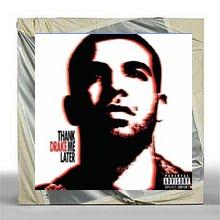 """Drake """"Thank Me Later"""""""