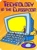 This is an image of an animated computer in front of an orange background with the words Technology in the Classroom above it in purple.