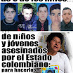 """6 niños y jóvenes víctimas del ejército colombiano, para sus montajes llamados """"falsos positivos"""": secuestran a niños y jóvenes pobres, los asesinan, y los mediatizan como """"guerrilleros muertos en combate""""... Difúndala"""