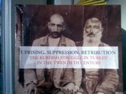 Uprising, Suppression, Retribution: The Kurdish Struggle in Turkey in the Twentieth Century