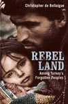 Rebel Lands: Turkey's Forgotten Peoples