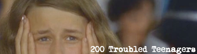 200 Troubled Teenagers