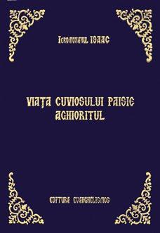 """Detalii despre CARTEA """"Viata Cuviosului Paisie Aghioritul"""", scrisa de Ieromonahul Isaac"""