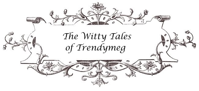 The witty tales of trendymeg