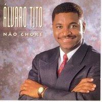 Álvaro Tito - Não Chore 1995