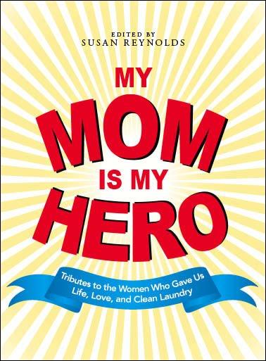 My hero my mom essay