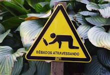 Cuidado: Bebados Atravessando
