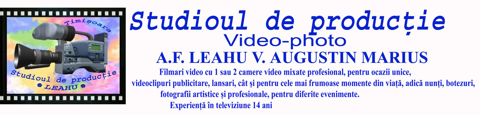 Studioul de productie Video-photo Leahu Timisoara