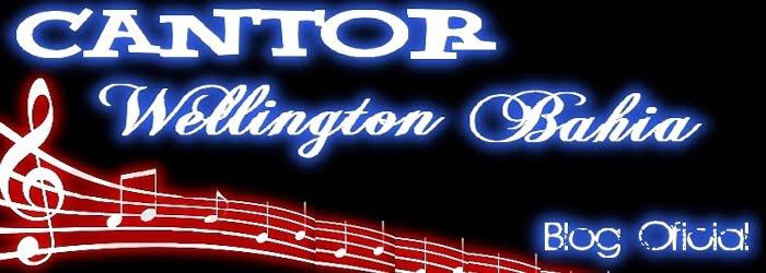 Cantor Wellington Bahia Oficial