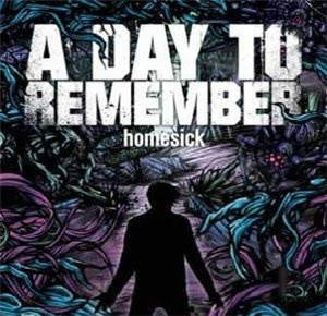 A Day To Remember - Homesick 2009