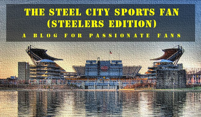 The Steel City Sports Fan (Steelers Edition)