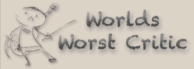 Worlds Worst Critic