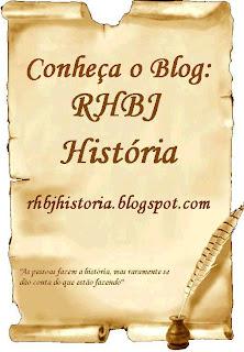 Conheça o Blog: RHBJ História