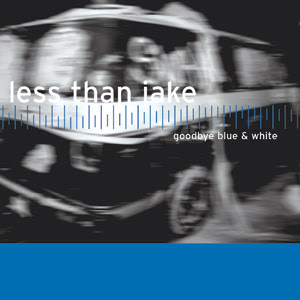 Less Than Jake - Goodbye Blue And White
