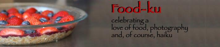 Food-ku (Celebrating a love of food, photography, and of course, haiku)