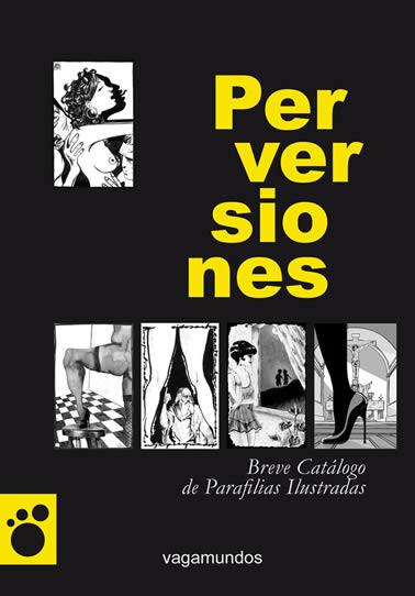 Perversiones. Breve catálogo de parafilias ilustradas