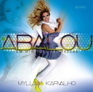 Cd Mylla Karvalho - Abalou em Mim Tuas Promessas (2010)