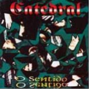 Catedral - O Sentido 1995
