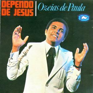 Ozéias de Paula - Dependo de Jesus 1977