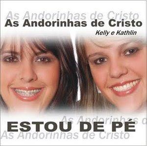 AS ANDORINHAS DE CRISTO - ESTOU DE PÉ