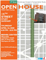 14th Street Study Summary; Thursday April 24, 2008 6:30PM-8:30PM; Reeves Center, 2nd Floor Community Room, 2000 14th Street NW, Washington, DC, 20009
