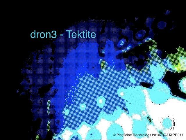 [dron3+-+Tektite+[Plasticine+Recordings+PR011].jpeg]
