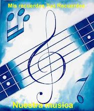 mis recuerdos tus recuerdos nuestra musica