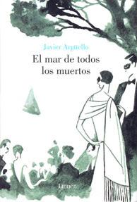 El mar de todos los muertos, de Javier Argüello