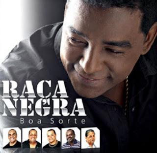 Christiano CDs: <b>Raça Negra</b> - <b>Boa Sorte</b> (