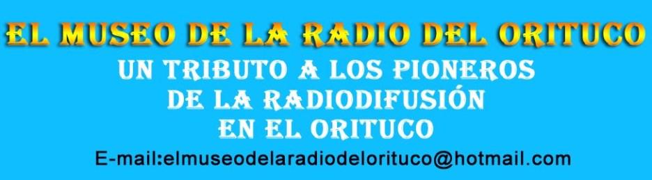 EL MUSEO DE LA RADIO DEL ORITUCO