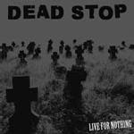 Dead Stop: Living For Nothing (CD) Peculio Discos
