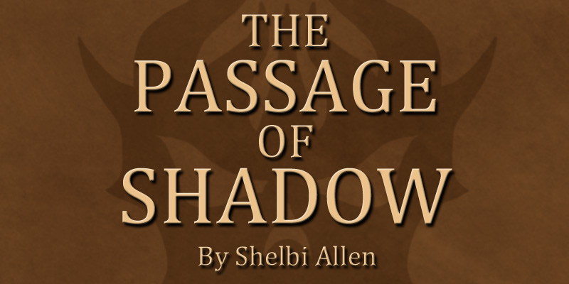 The Passage of Shadow