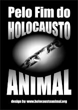 Pelo Fim do Holocausto Animal.