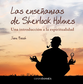 Las enseñanzas espirituales de Sherlock Holmes, Joan Bosch