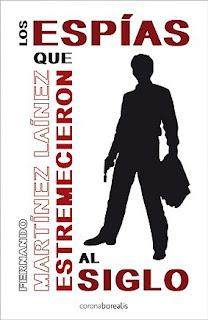 Los espías que estremecieron al siglo, Fernando Martínez Laínez, Corona Borealis