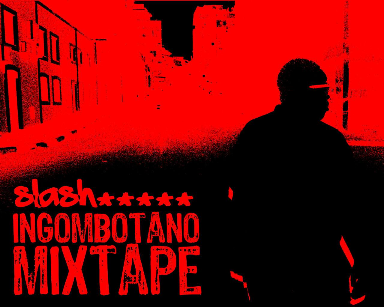 http://2.bp.blogspot.com/_IazlRIn22Hw/TI_Fe_vtmxI/AAAAAAAAAOc/a2BlbIUKLKY/s1600/Slash+-+Mixtape+Ingombotano.jpg