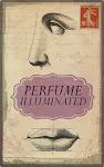 PERFUME ILLUMINATED