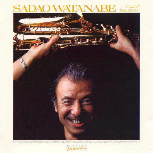 Sadao Watanabe - Fill Up The Night