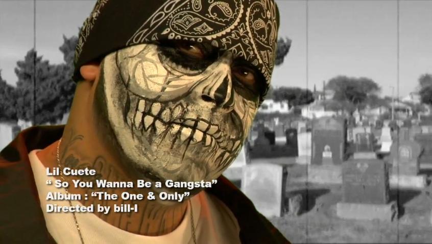 [Image: CUETE_So_You_Wanna_Be_a_Gangsta_Video.jpg]