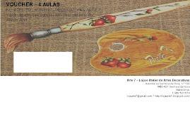 Voucher 4 Aulas ou Voucher Materiais para Artes Decorativas