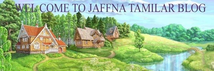 WEL COME TO JAFFNA TAMILAR BLOG